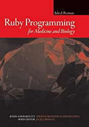 Ruby Programming for Medicine and Biology (Jones and Bartlett Series in Biomedical Informatics)