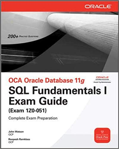 OCA Oracle Database 11g SQL Fundamentals I Exam Guide: Exam 1Z0-051 (Oracle Press) 1st Edition