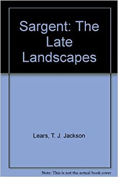Book Sargent: The Late Landscapes by Hilliard T. Goldfarb (1999-05-01)