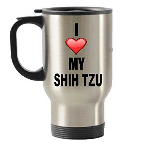 I Love My Shih Tzu Stainless Steel Travel Insulated Tumblers Mug