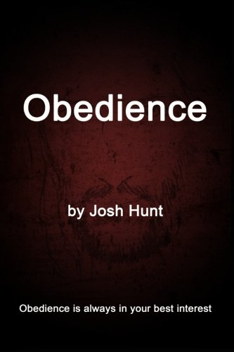 Obedience: Obedience is always in your best interest
