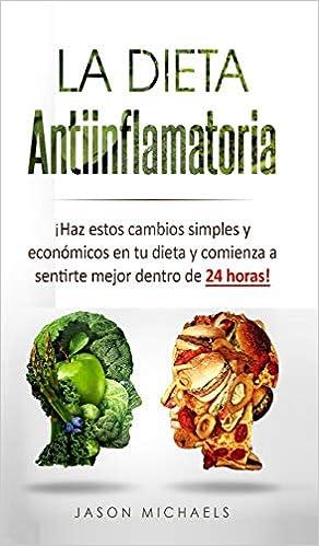 La Dieta Antiinflamatoria: ¡Haz estos cambios simples y ...