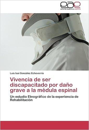 Descargas gratuitas de libros electrónicos pdf epub Vivencia de Ser Discapacitado Por Dano Grave a la Medula Espinal en español PDF MOBI