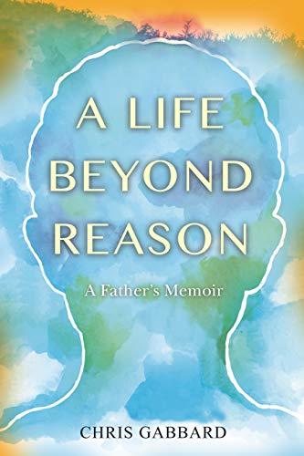 Pdf Self-Help A Life Beyond Reason: A Father's Memoir