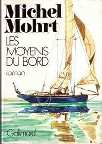 Les moyens du bord par Mohrt