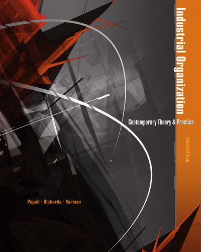 Industrial Organization: Contemporary Theory and Practice (with Economic Applications)