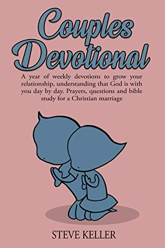 Couples Devotional: A Year of Weekly Devotions to Grow Your Relationship,  Understanding That God is with You Day by Day  Prayers, Questions, and  Bible