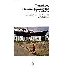 Tsunarisque: Le tsunami du 26 décembre 2004 à Aceh, Indonésie (Géographie t. 29) (French Edition)
