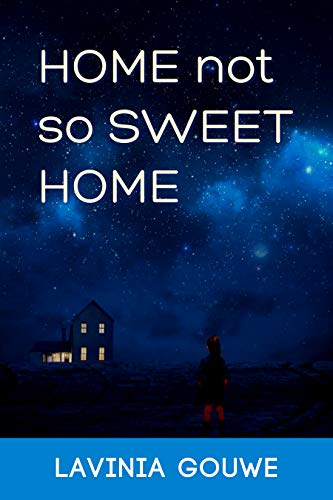 Book: HOME not so SWEET HOME by Lavinia Gouwe