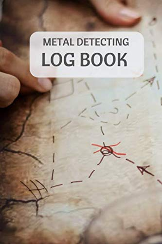 """Metal Detecting Log Book: Metal detectorists journal to record date, location, metal detector machine used and settings, items found and notes. 6"""" x 9"""" 140 pages"""
