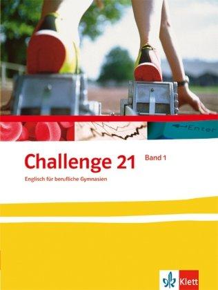 Challenge 21. Englisch für berufliche Gymnasien/Schülerbuch 11. Klasse
