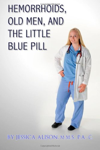 Hemorrhoids, Old Men, and the Little Blue Pill