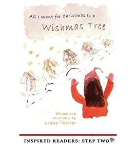 [ { ALL I WANT FOR CHRISTMAS IS A WISHMAS TREE } ] by Fletcher, Lesley (AUTHOR) Jun-22-2010 [ Paperback ]