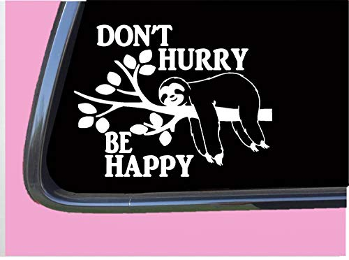 Don't Hurry Be Happy Sloth TP 649 Sticker 6