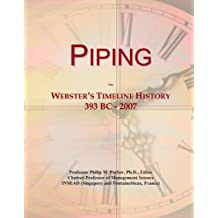 Piping: Webster's Timeline History, 393 BC - 2007