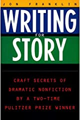 By Jon Franklin - Writing for Story: Craft Secrets of Dramatic Nonfiction (annotated edition) (8/21/94) Paperback