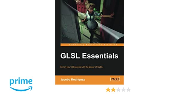 Amazon com: GLSL Essentials (9781849698009): Jacobo