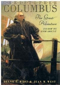 Christopher Columbus: The Great Adventure and How We Know About It