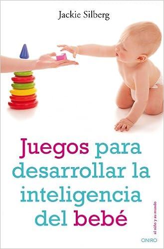 Juegos para desarrollar la inteligencia del bebé El Niño y ...