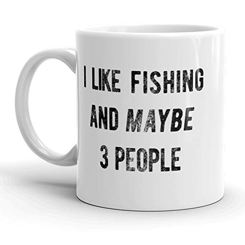 I Like Fishing And Maybe 3 People Mug Funny Fathers Day Outdoors Coffee Cup - 11oz