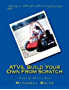 ATV's Build Your Own From Scratch
