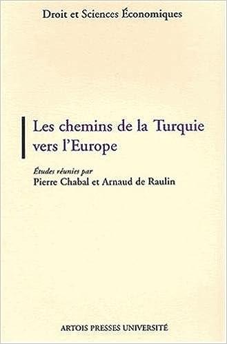 Lire en ligne Les chemins de la Turquie vers l'Europe pdf, epub ebook