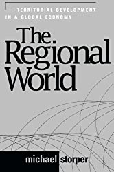 The Regional World: Territorial Development in a Global Economy (Perspectives on Economic Change) by Michael Storper (1997-10-31)