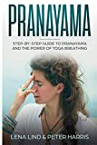 Product review for PRANAYAMA: Step-by-Step Guide To Pranayama and The Power of Yoga Breathing