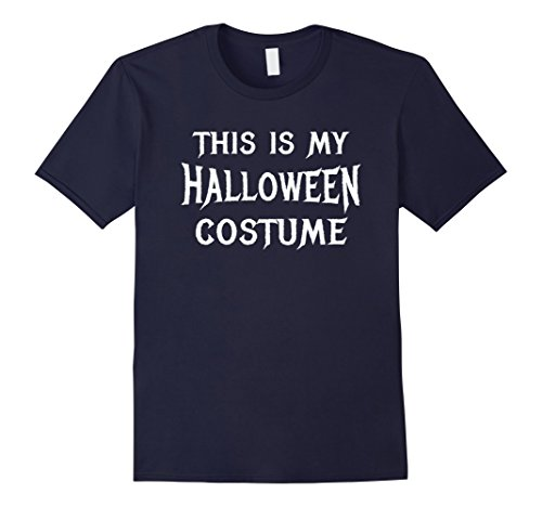 Mens This IS My Halloween Costume Shirt Simple Easy Last Minute 3XL (Simple Last Minute Halloween Costumes)