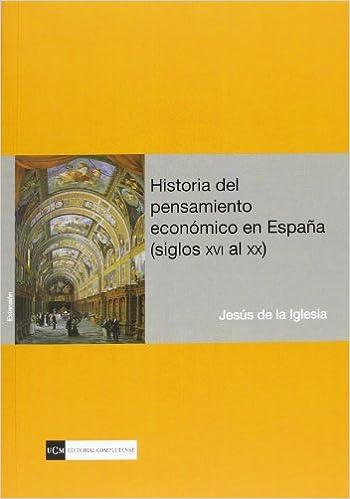 Historia del pensamiento económico en España siglos XVI al XX ...