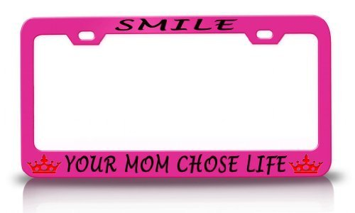 License Plate Covers Smile Your Mom Chose Life With Princess Life Is Good Steel Metal Pink License Plate Frame