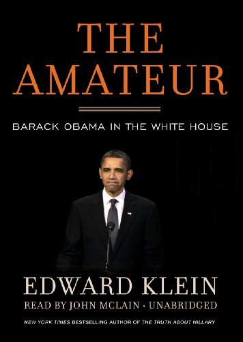 By Edward Klein: The Amateur: Barack Obama in the White House [Audiobook] [AUDIO CD]