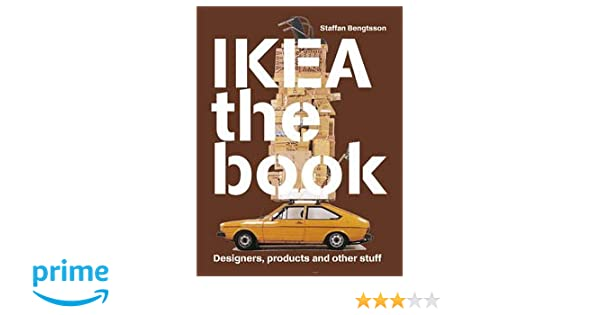 IKEA the Book: Designers, Products and Other Stuff (Brown Cover): Staffan Bengtsson, Elisabeth Bjorkbom: 9789185689415: Amazon.com: Books