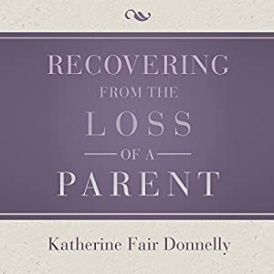Recovering from the Loss of a Parent Audiobook