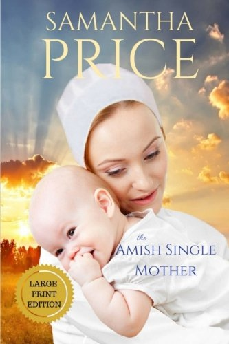 The Amish Single Mother LARGE PRINT (Amish Misfits) ()