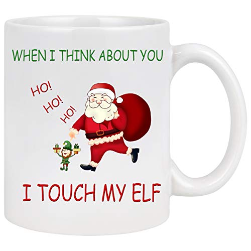 Funny Christmas Coffee Mug When I Think About You I Touch My Elf Coffee Cup Santa Claus Holiday Decorative Best Christmas New Year Holiday Gifts for Family Friends or Daily Use Ceramic Cup 11 Ounce
