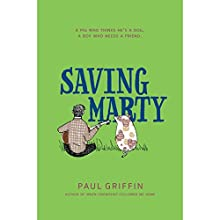 Saving Marty Audiobook by Paul Griffin Narrated by Paul Griffin