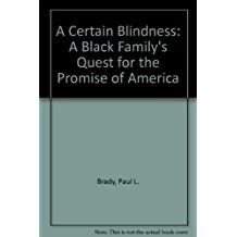 A Certain Blindness: A Black Family's Quest for the Promise of America by Paul L. Brady (1990-06-02)