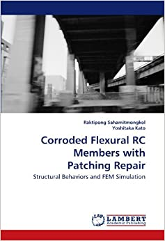 Book Corroded Flexural RC Members with Patching Repair: Structural Behaviors and FEM Simulation