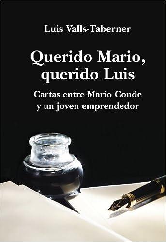 Querido Mario, querido Luis: cartas de Mario Conde a un ...