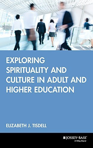Exploring Spirituality and Culture in Adult and Higher Education 1st edition by Tisdell, Elizabeth J. (2003) Hardcover