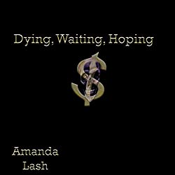 Dying, Waiting, Hoping
