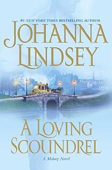 A Loving Scoundrel: A Malory Novel (Malory-Anderson Family Book 7) by [Lindsey, Johanna]