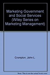Marketing Government and Social Services (Wiley Series on Marketing Management)
