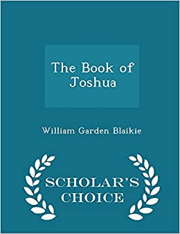 The Book of Joshua - Scholar's Choice Edition