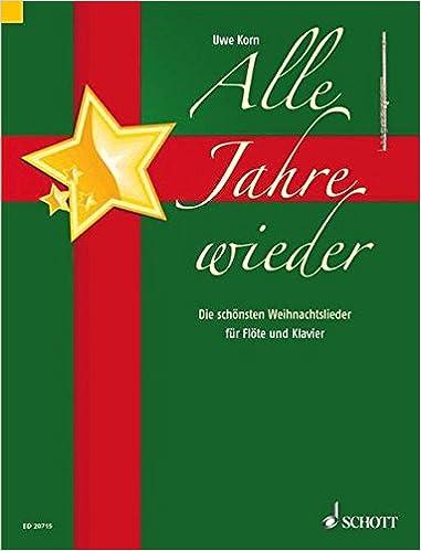 Gute Weihnachtslieder.Alle Jahre Wieder Die Schönsten Weihnachtslieder Flöte Und Klavier