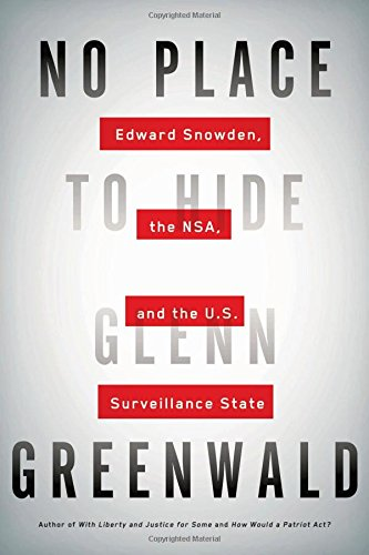 Image of No Place to Hide: Edward Snowden, the NSA, and the U.S. Surveillance State