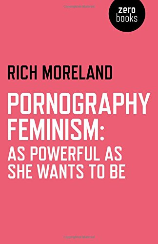 Download Pornography Feminism: As Powerful as She Wants to Be ePub fb2 book
