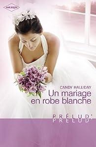 Un mariage en robe blanche par Candy Halliday