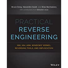 Practical Reverse Engineering: x86, x64, ARM, Windows Kernel, Reversing Tools, and Obfuscation